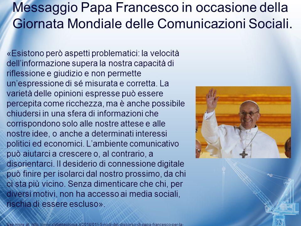 Messaggio Papa Francesco in occasione della Giornata Mondiale delle Comunicazioni Sociali.