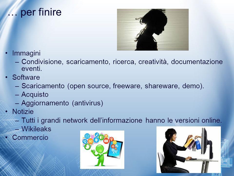 … per finire Immagini. Condivisione, scaricamento, ricerca, creatività, documentazione eventi. Software.