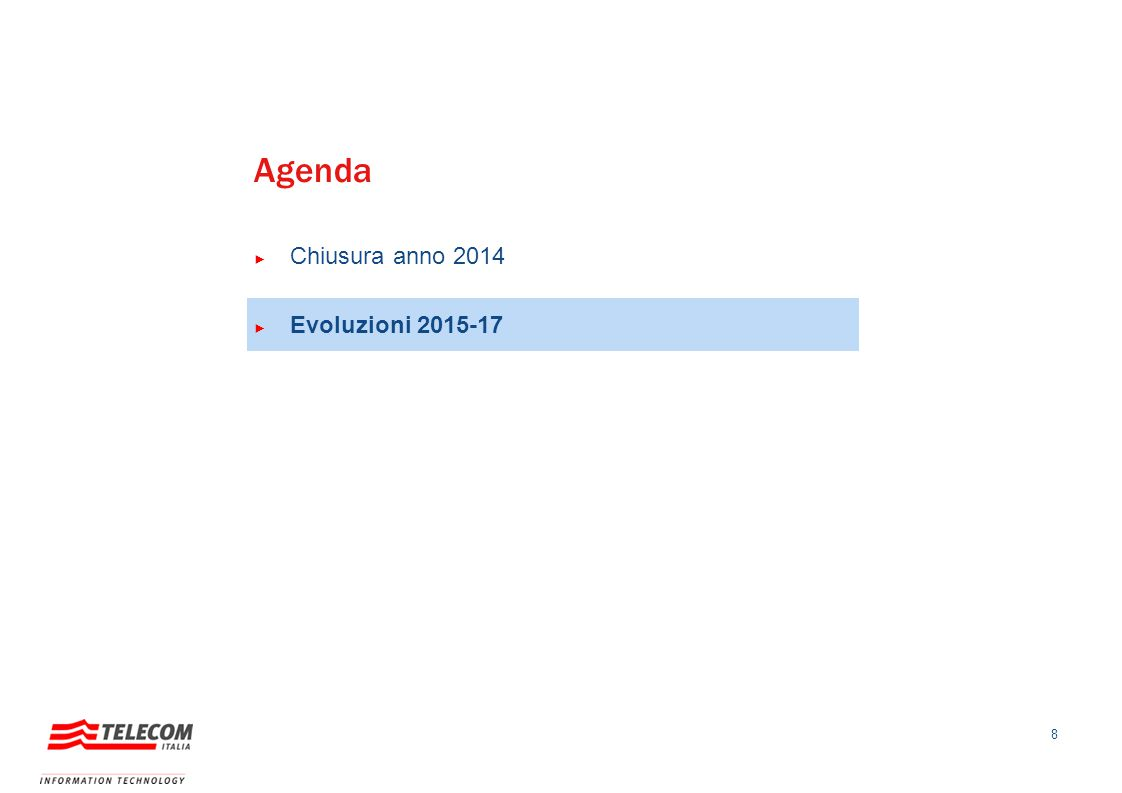 Agenda Chiusura anno 2014 Evoluzioni 2015-17