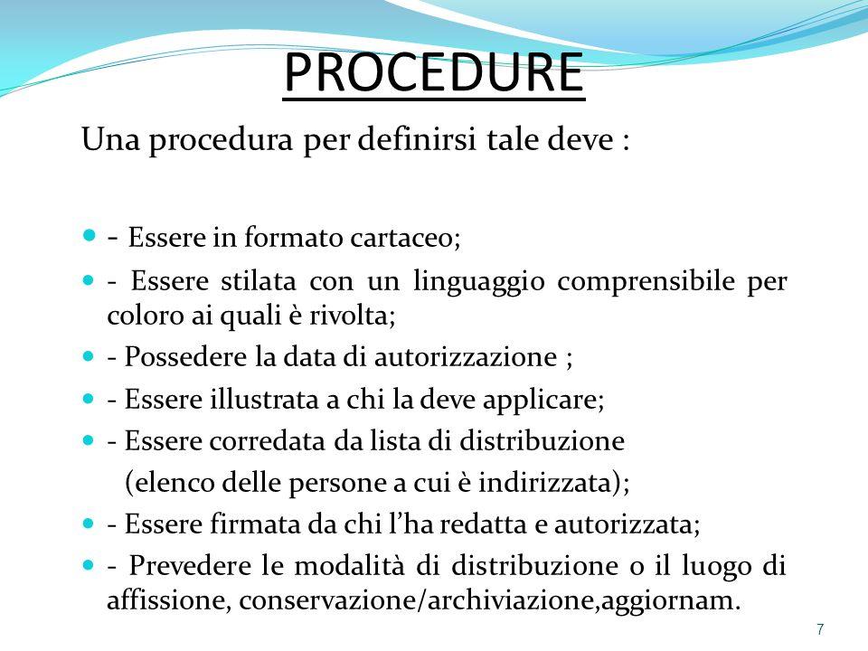 PROCEDURE Una procedura per definirsi tale deve :