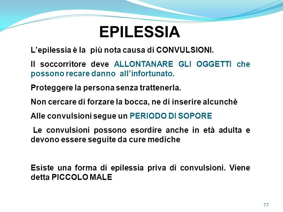 EPILESSIA L'epilessia è la più nota causa di CONVULSIONI.