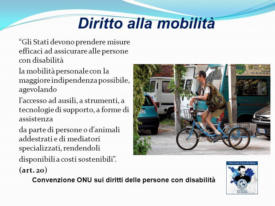 Diritto alla mobilità Gli Stati devono prendere misure efficaci ad assicurare alle persone con disabilità.