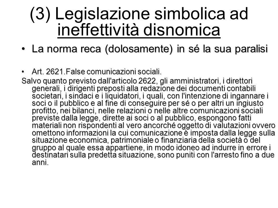 (3) Legislazione simbolica ad ineffettività disnomica