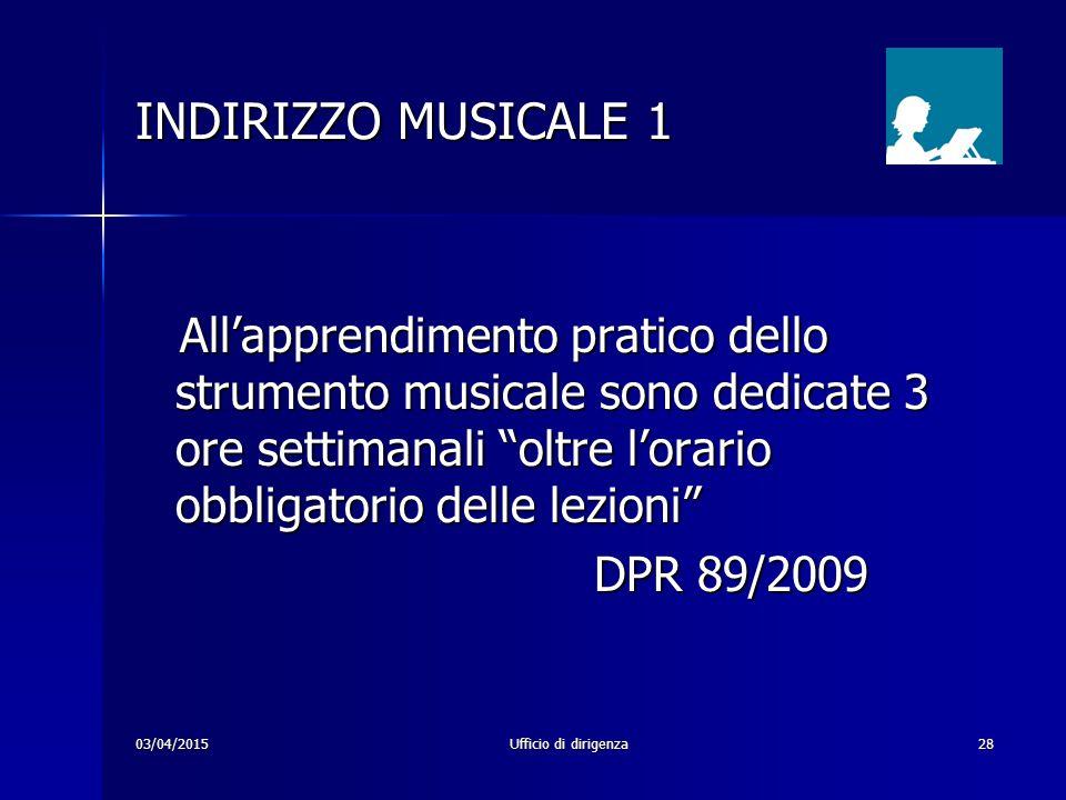 INDIRIZZO MUSICALE 1 All'apprendimento pratico dello strumento musicale sono dedicate 3 ore settimanali oltre l'orario obbligatorio delle lezioni