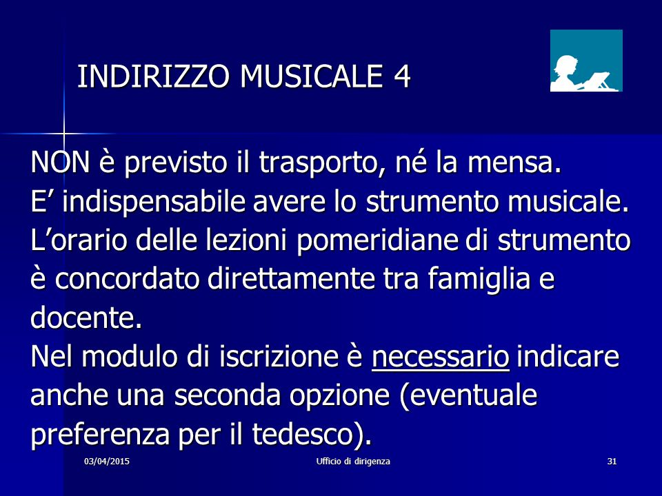 INDIRIZZO MUSICALE 4 NON è previsto il trasporto, né la mensa.