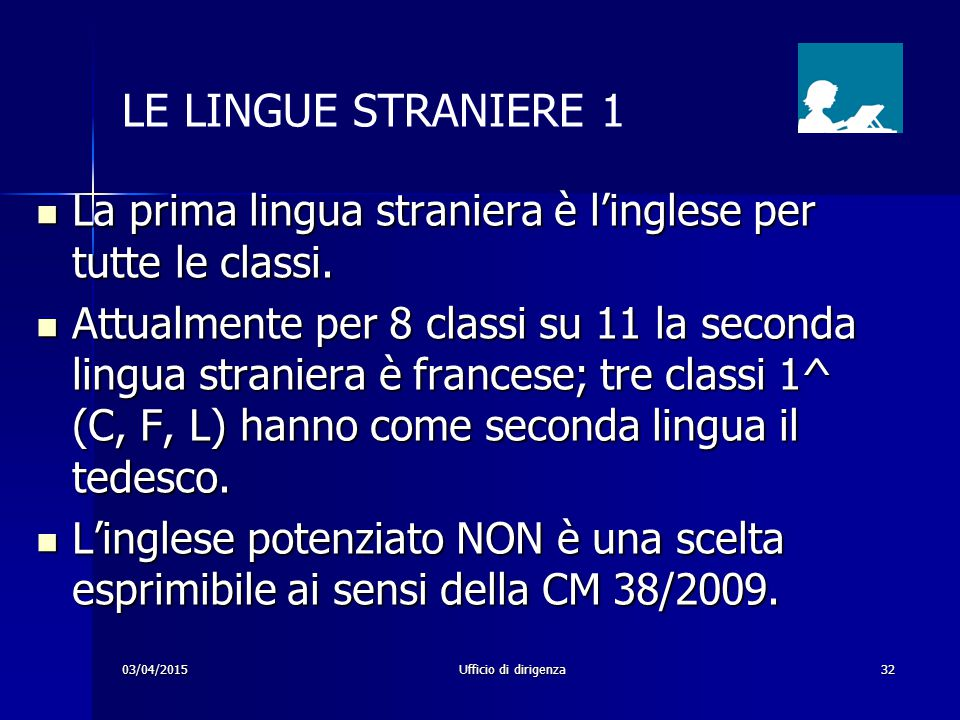 LE LINGUE STRANIERE 1 La prima lingua straniera è l'inglese per tutte le classi.