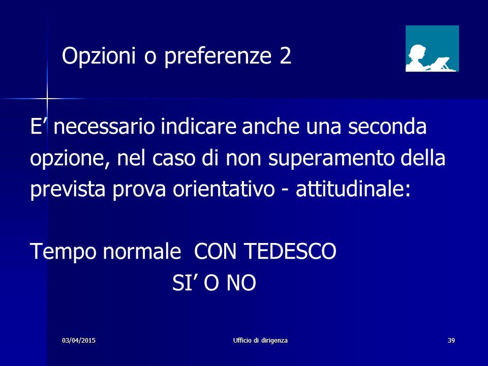 Opzioni o preferenze 2 E' necessario indicare anche una seconda