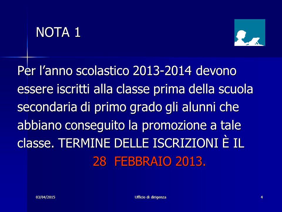 NOTA 1 Per l'anno scolastico 2013-2014 devono