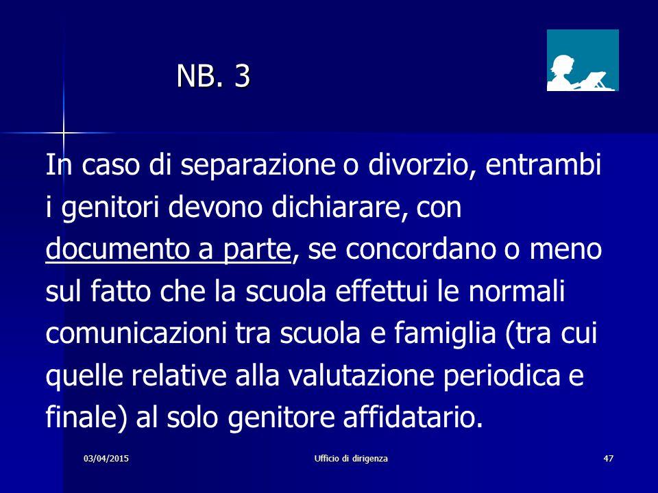 NB. 3 In caso di separazione o divorzio, entrambi
