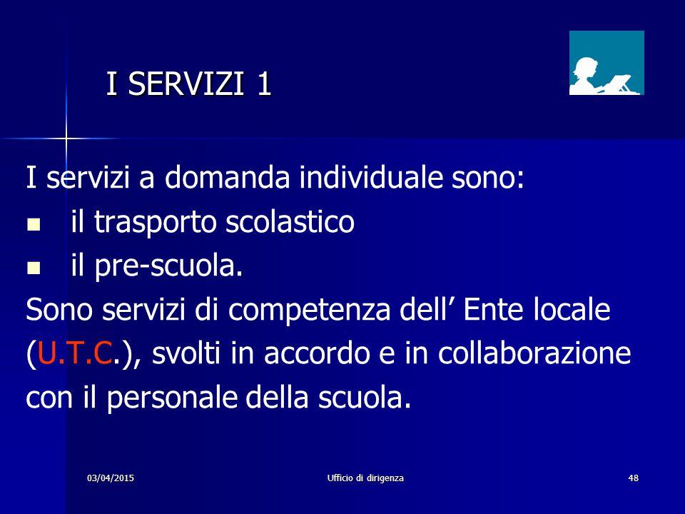 I SERVIZI 1 I servizi a domanda individuale sono: