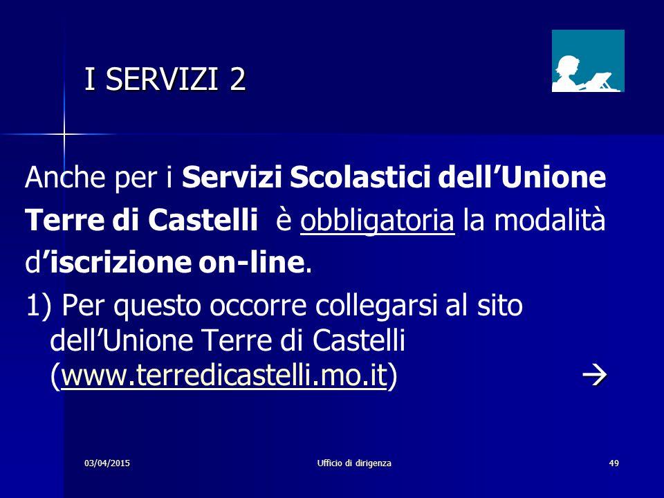 I SERVIZI 2 Anche per i Servizi Scolastici dell'Unione