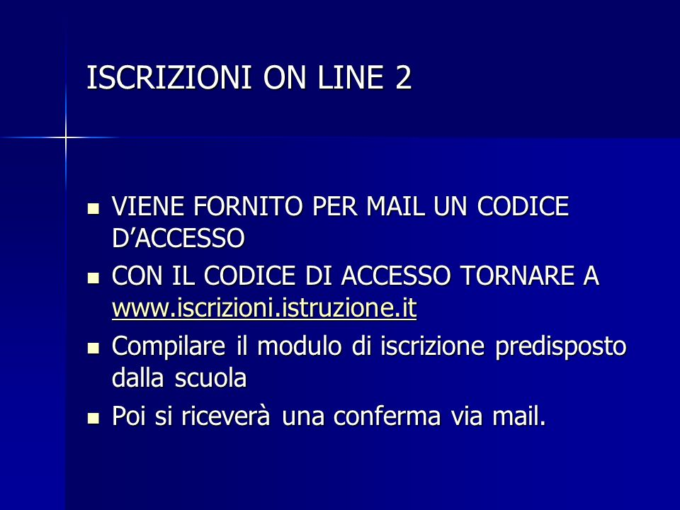 ISCRIZIONI ON LINE 2 VIENE FORNITO PER MAIL UN CODICE D'ACCESSO