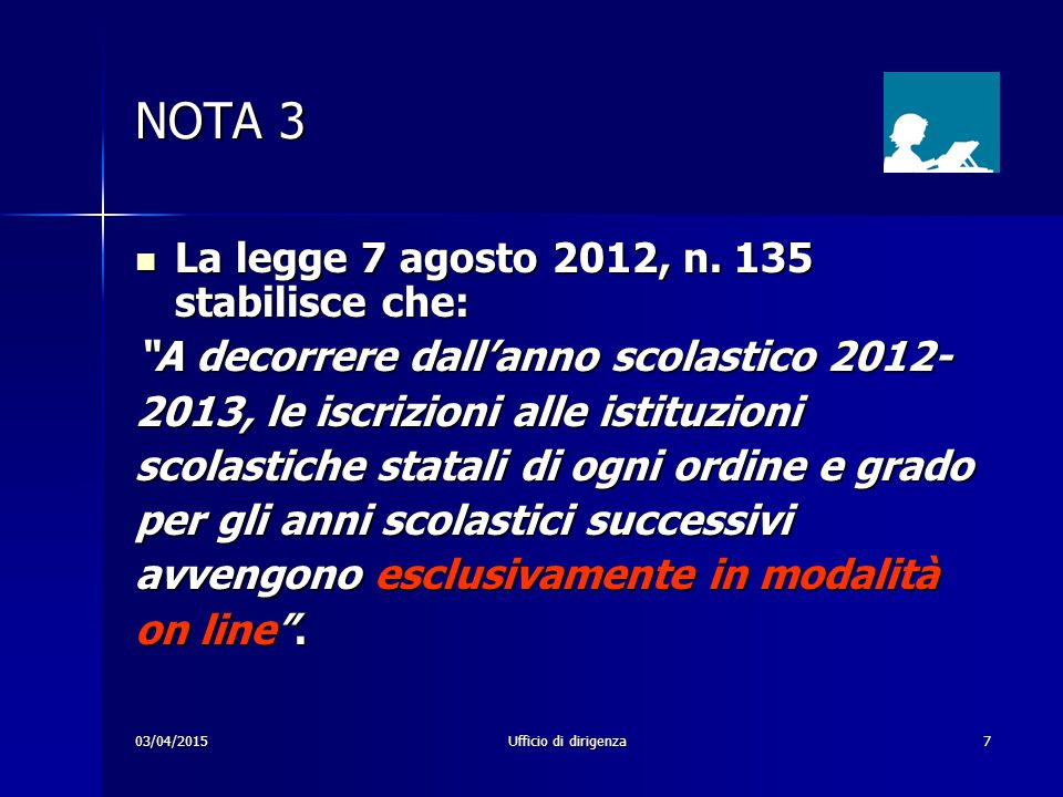 NOTA 3 La legge 7 agosto 2012, n. 135 stabilisce che: