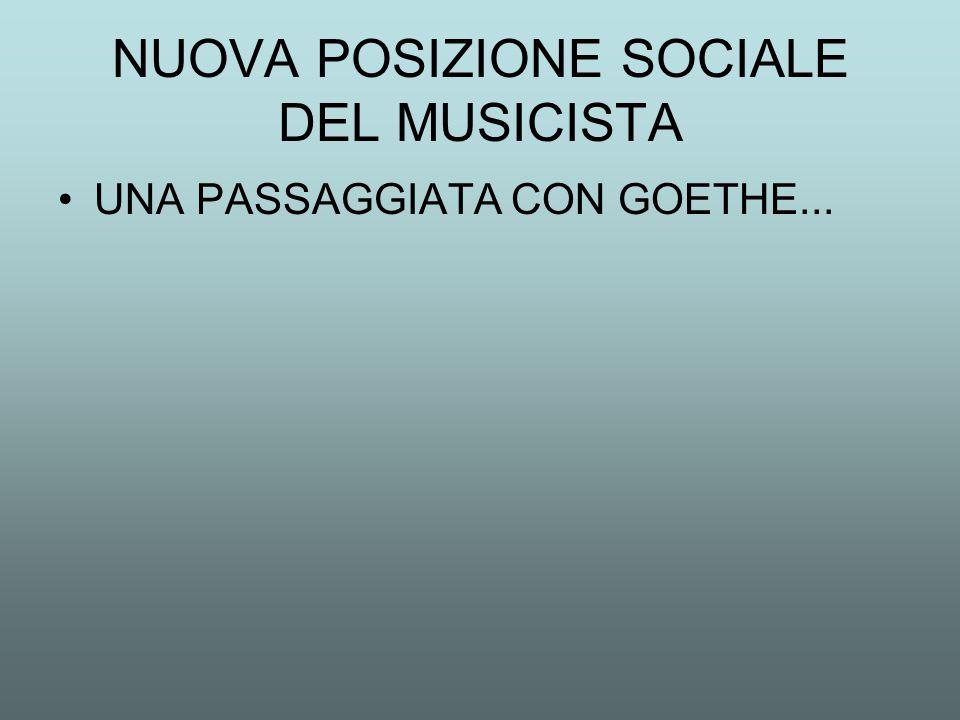 NUOVA POSIZIONE SOCIALE DEL MUSICISTA