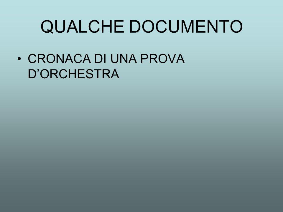 QUALCHE DOCUMENTO CRONACA DI UNA PROVA D'ORCHESTRA