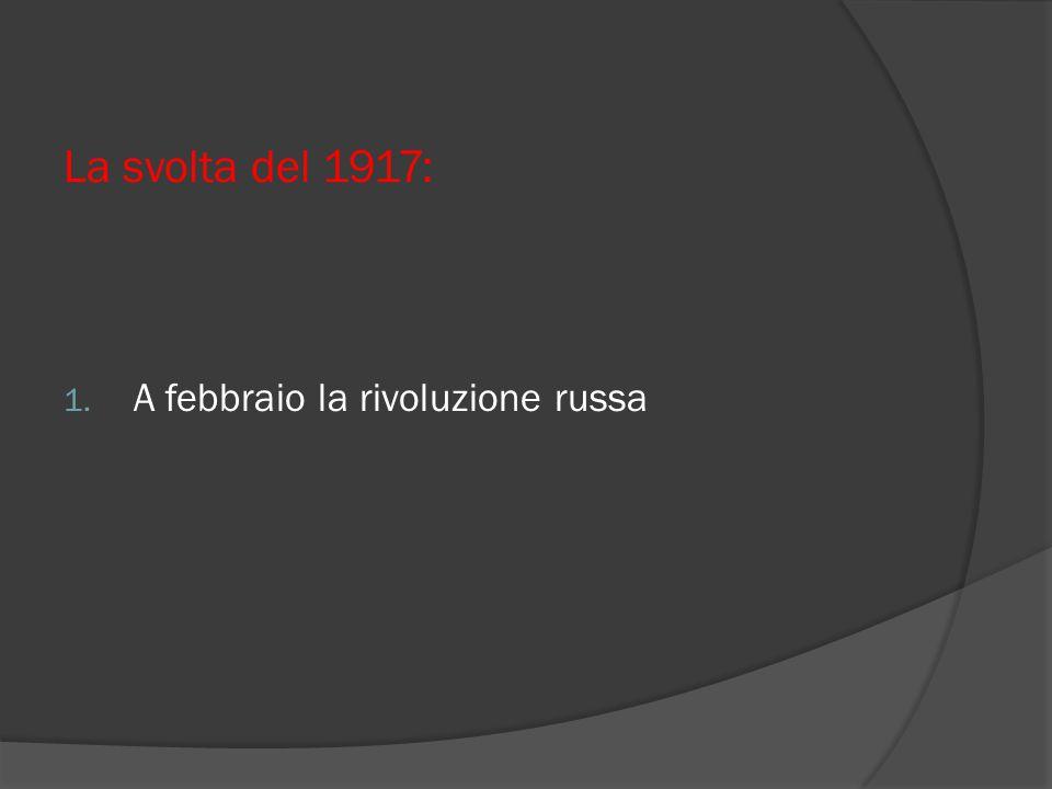 La svolta del 1917: A febbraio la rivoluzione russa