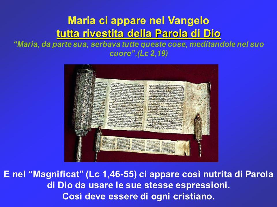 Maria ci appare nel Vangelo tutta rivestita della Parola di Dio