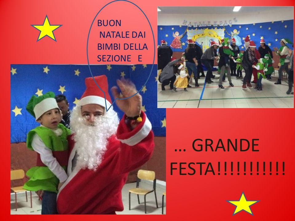 BUON NATALE DAI BIMBI DELLA SEZIONE E … GRANDE FESTA!!!!!!!!!!!