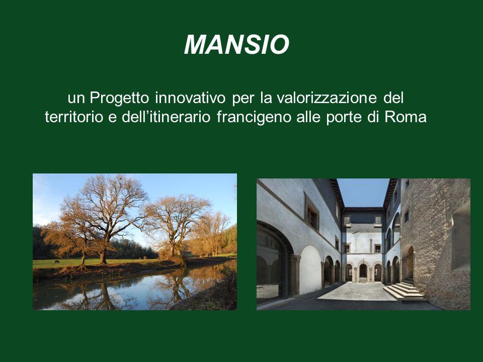 MANSIO un Progetto innovativo per la valorizzazione del territorio e dell'itinerario francigeno alle porte di Roma.