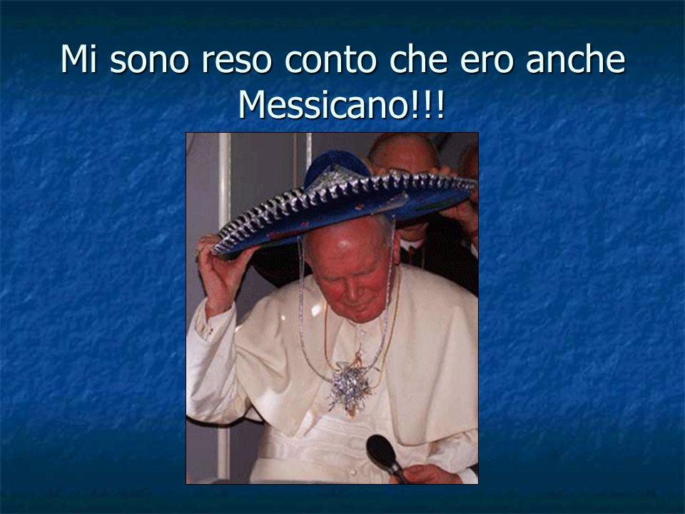 Mi sono reso conto che ero anche Messicano!!!