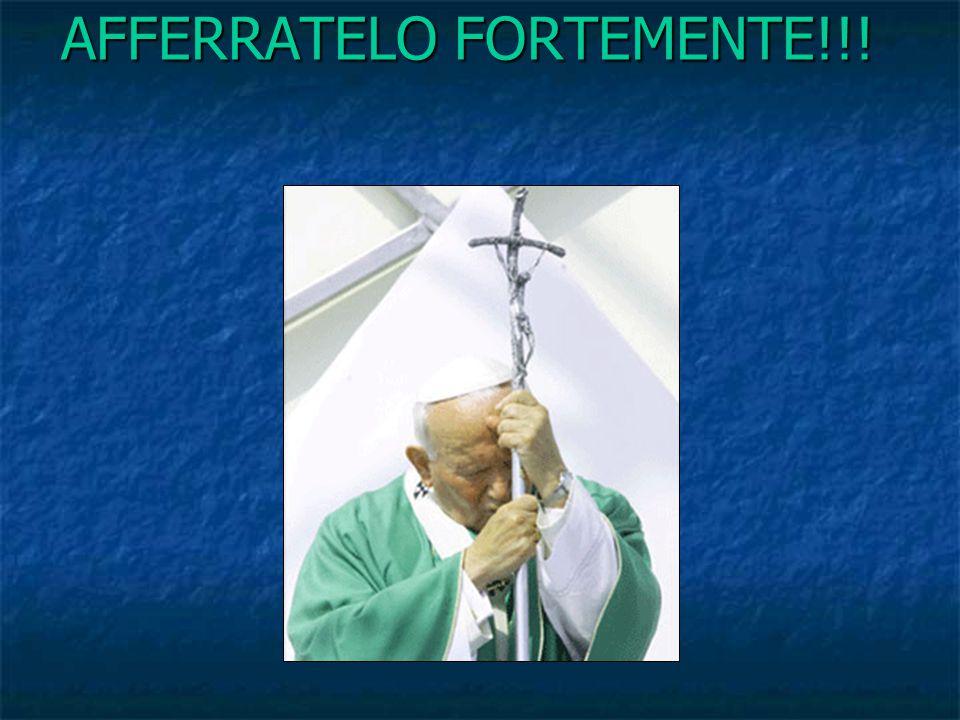 AFFERRATELO FORTEMENTE!!!