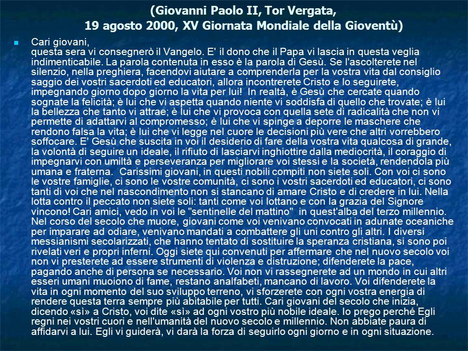 (Giovanni Paolo II, Tor Vergata, 19 agosto 2000, XV Giornata Mondiale della Gioventù)