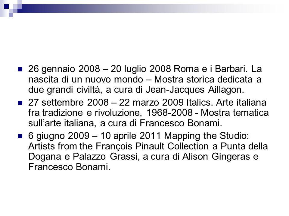 26 gennaio 2008 – 20 luglio 2008 Roma e i Barbari