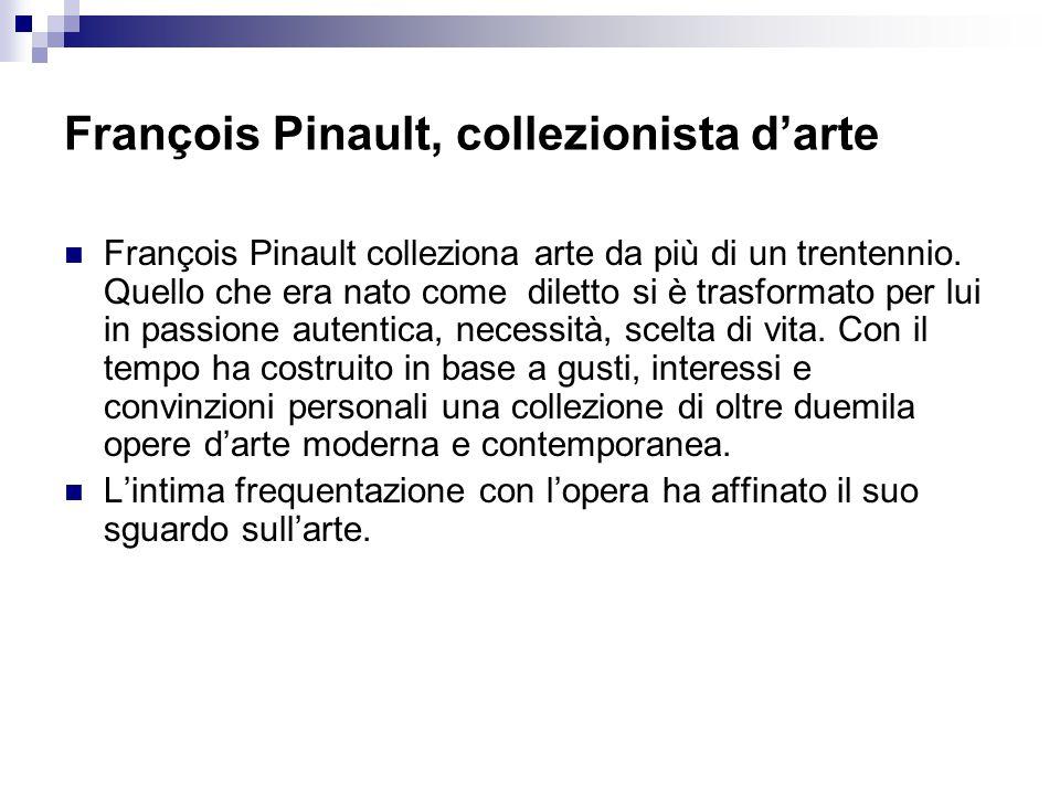 François Pinault, collezionista d'arte