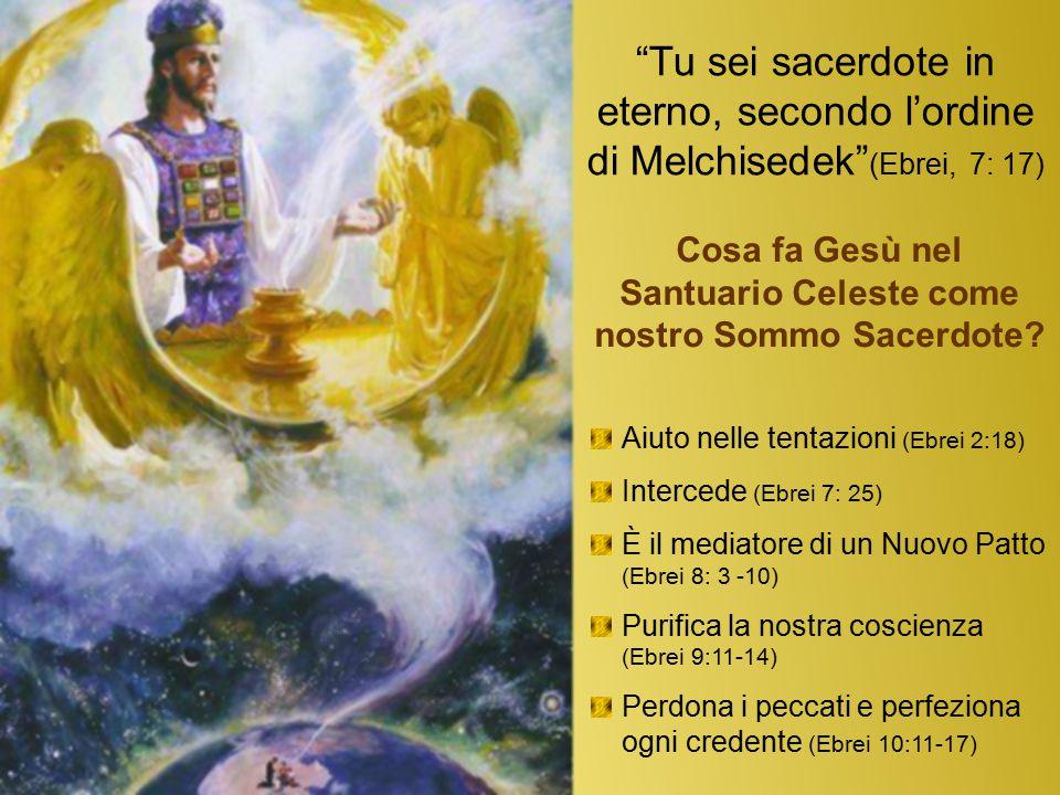 Cosa fa Gesù nel Santuario Celeste come nostro Sommo Sacerdote