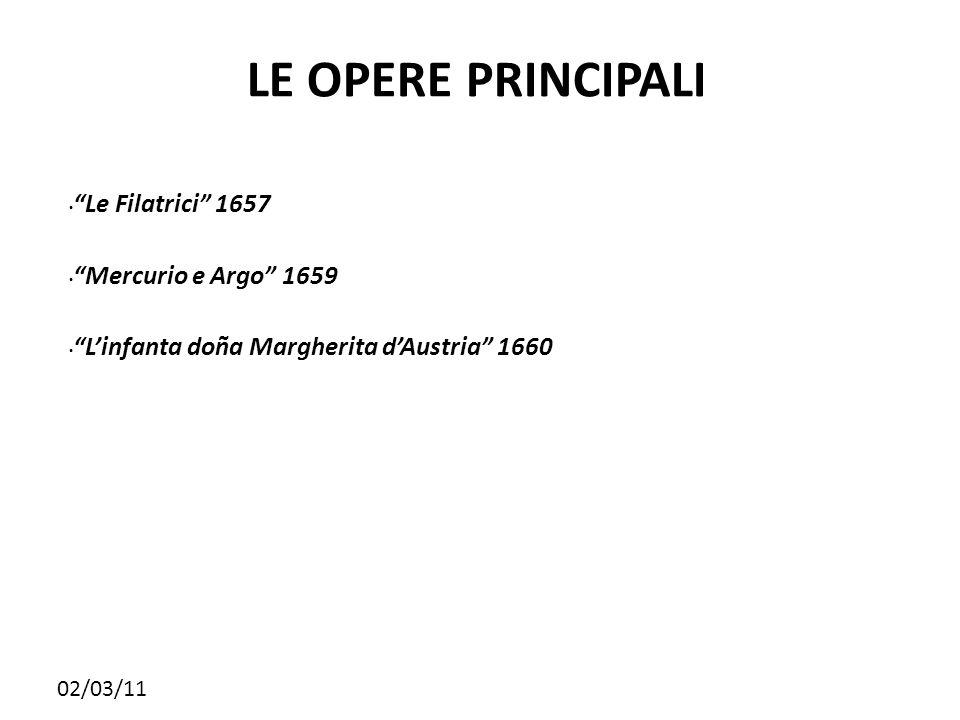 LE OPERE PRINCIPALI Le Filatrici 1657 Mercurio e Argo 1659