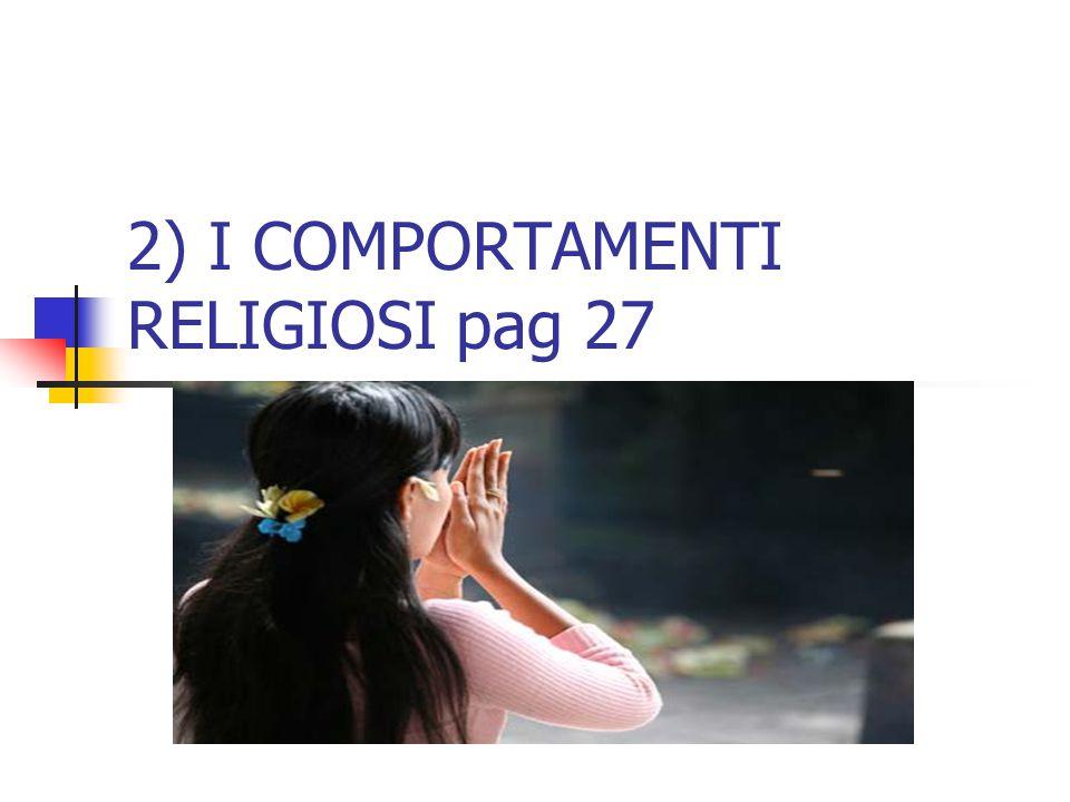 2) I COMPORTAMENTI RELIGIOSI pag 27