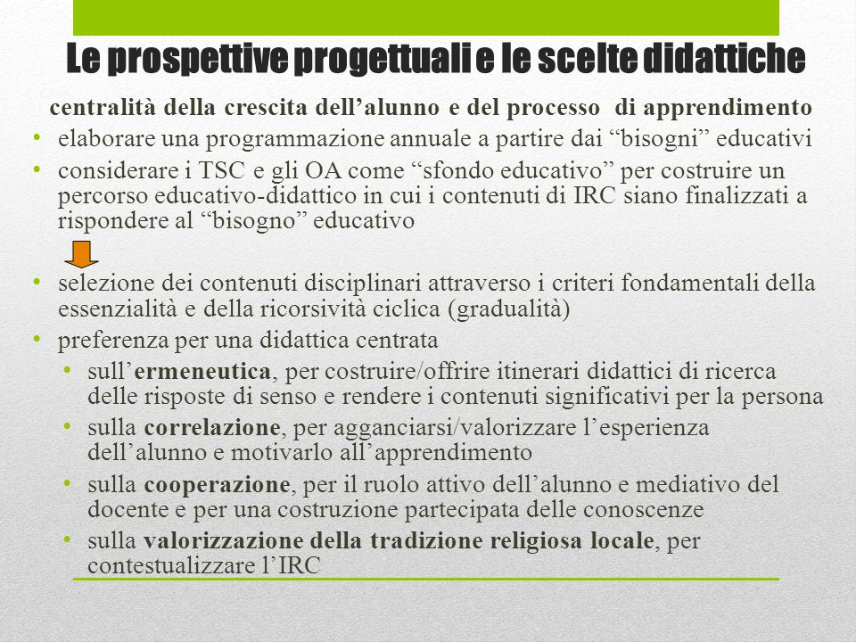 Le prospettive progettuali e le scelte didattiche