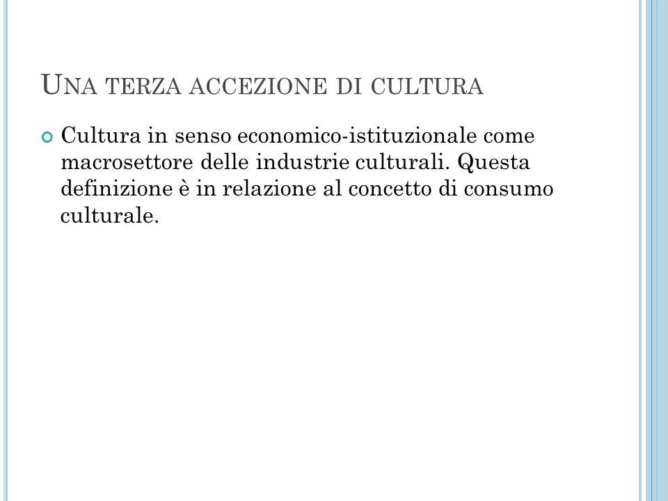 Una terza accezione di cultura