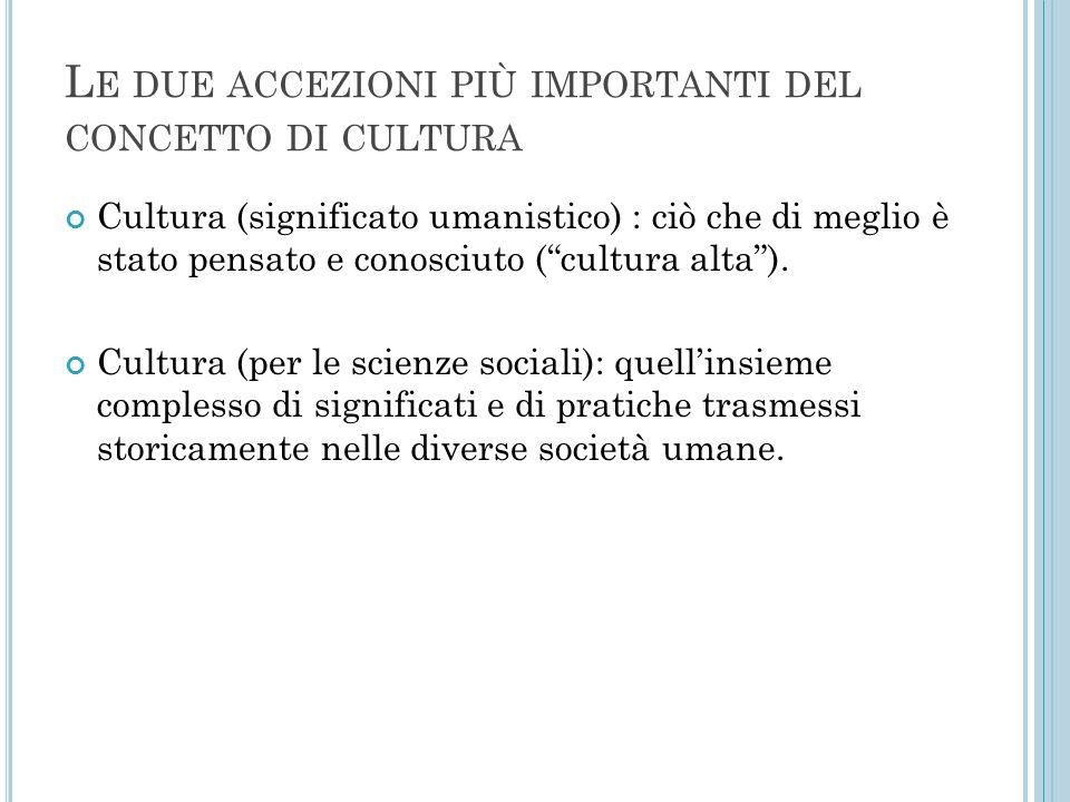 Le due accezioni più importanti del concetto di cultura