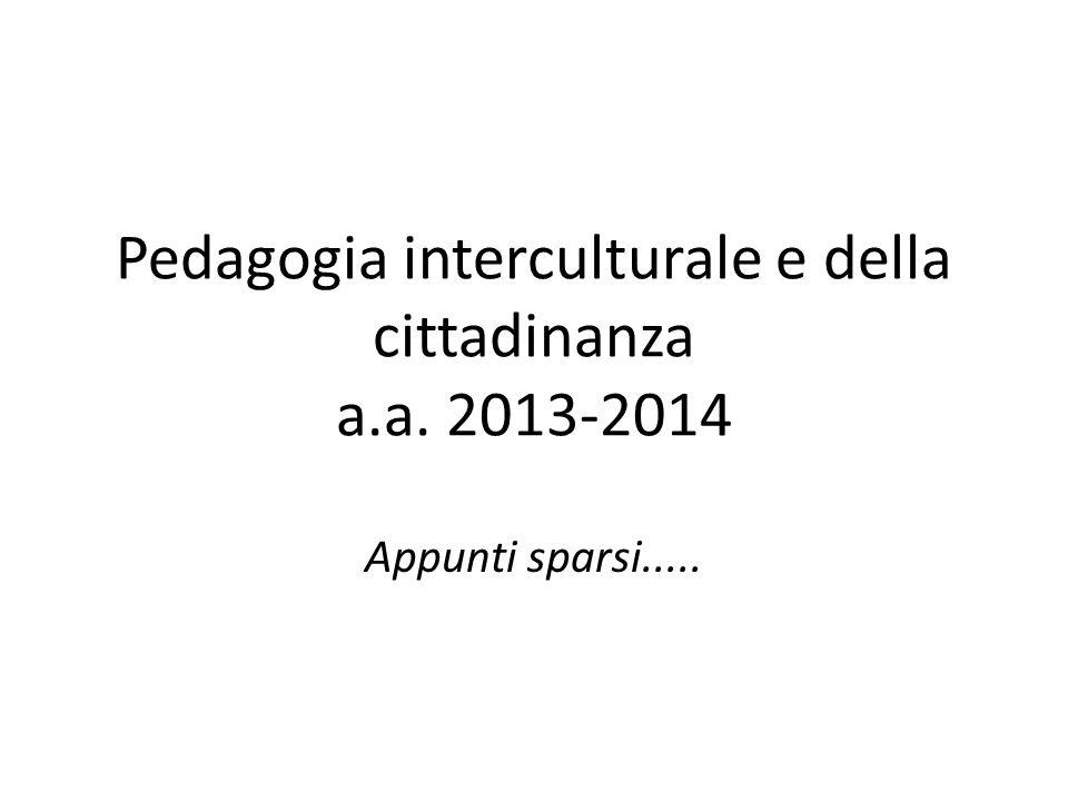 Pedagogia interculturale e della cittadinanza a.a. 2013-2014