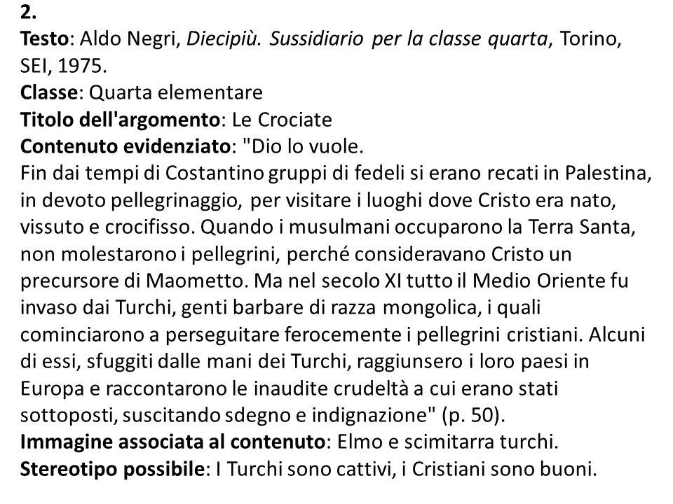 2. Testo: Aldo Negri, Diecipiù. Sussidiario per la classe quarta, Torino, SEI, 1975. Classe: Quarta elementare.