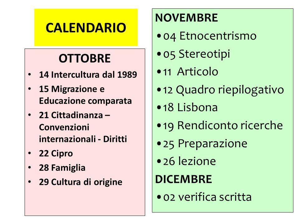 CALENDARIO OTTOBRE NOVEMBRE 04 Etnocentrismo 05 Stereotipi 11 Articolo