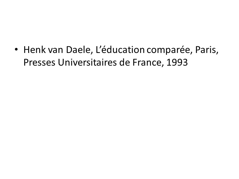 Henk van Daele, L'éducation comparée, Paris, Presses Universitaires de France, 1993