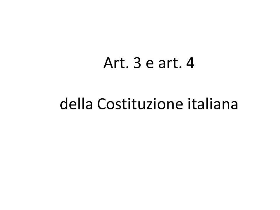 Art. 3 e art. 4 della Costituzione italiana