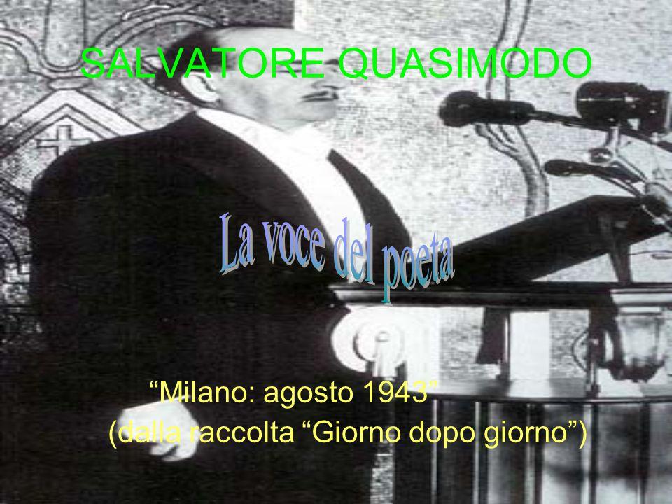 SALVATORE QUASIMODO La voce del poeta Milano: agosto 1943
