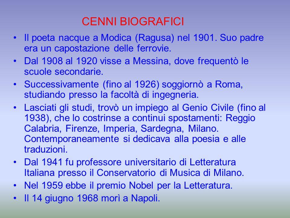 CENNI BIOGRAFICI Il poeta nacque a Modica (Ragusa) nel 1901. Suo padre era un capostazione delle ferrovie.