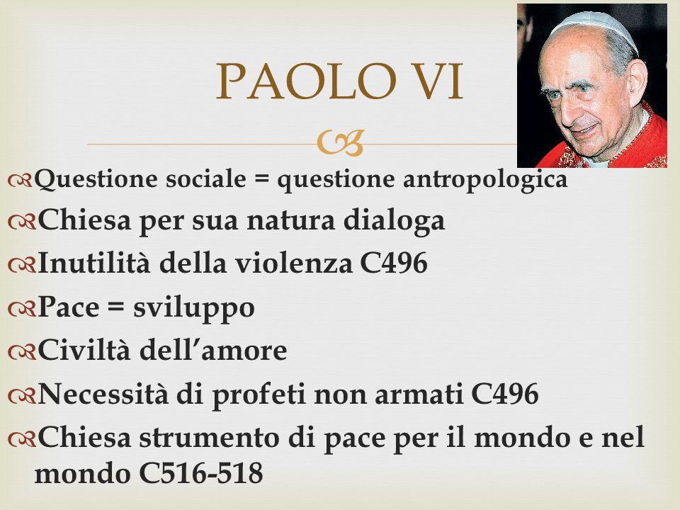 PAOLO VI Chiesa per sua natura dialoga Inutilità della violenza C496