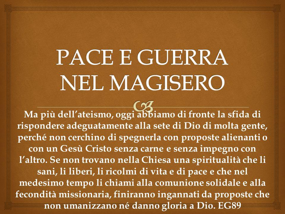 PACE E GUERRA NEL MAGISERO