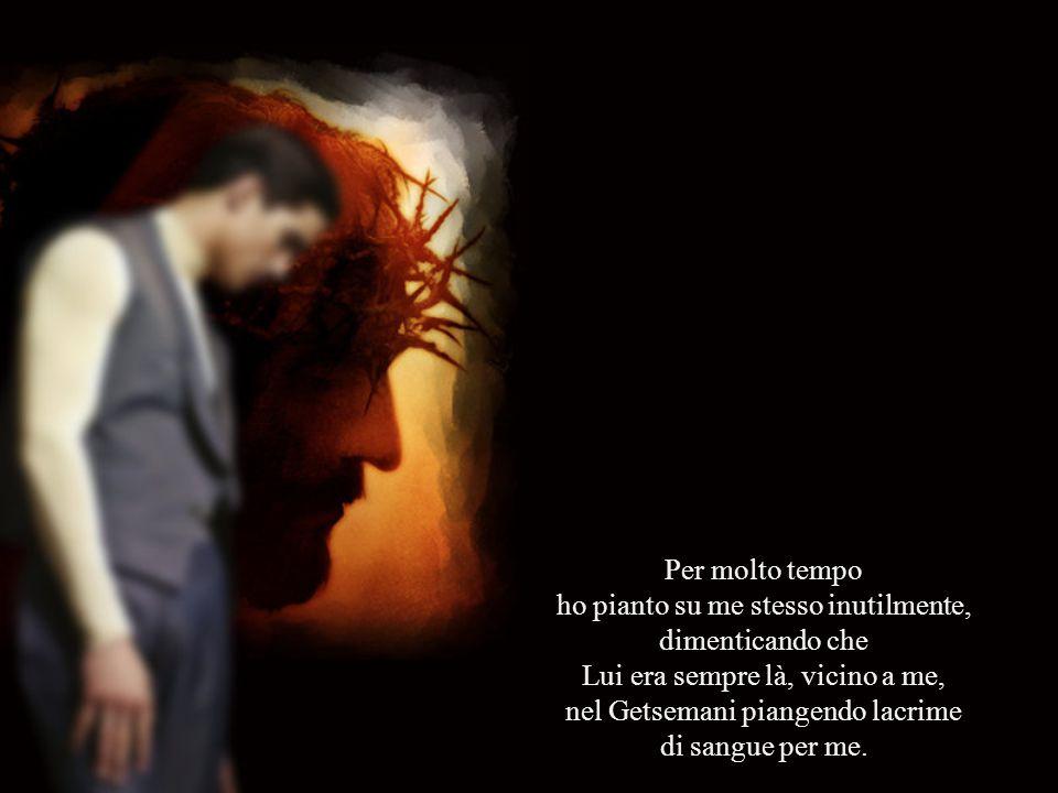 nel Getsemani piangendo lacrime