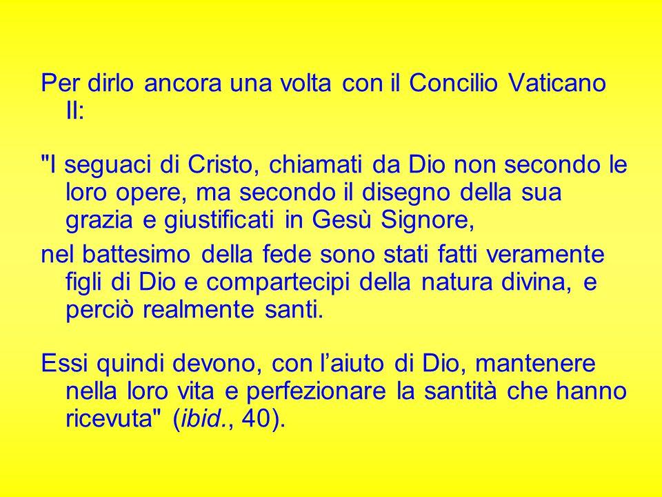 Per dirlo ancora una volta con il Concilio Vaticano II: