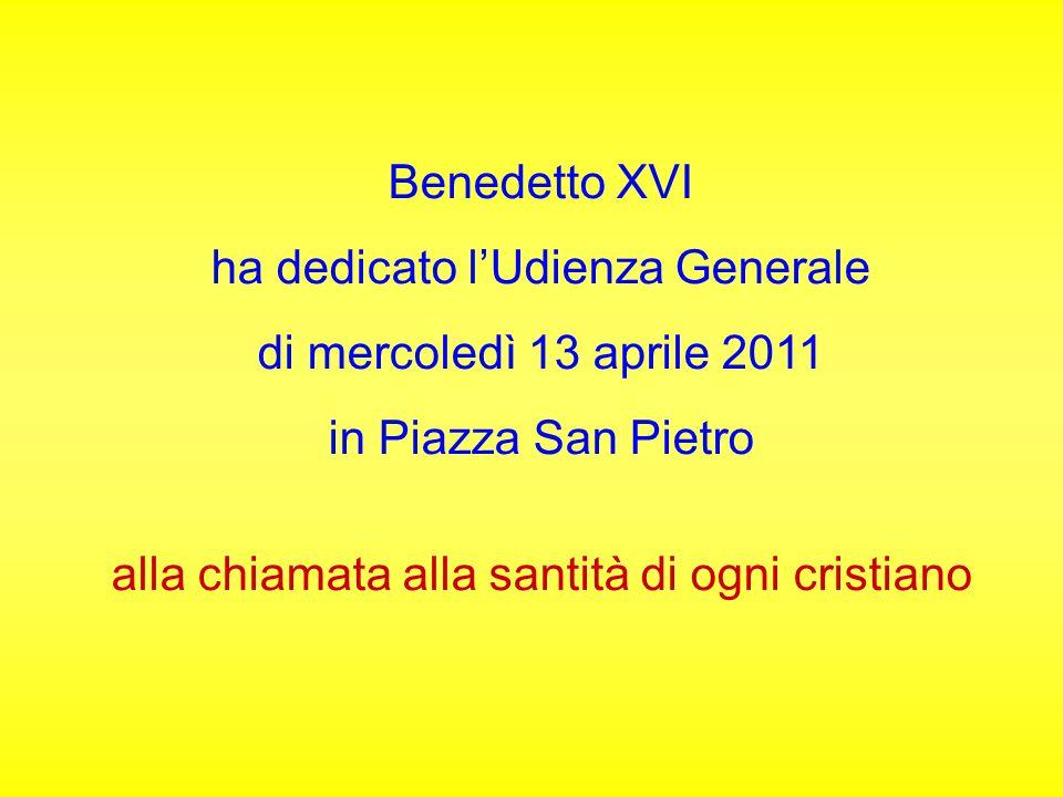 ha dedicato l'Udienza Generale di mercoledì 13 aprile 2011