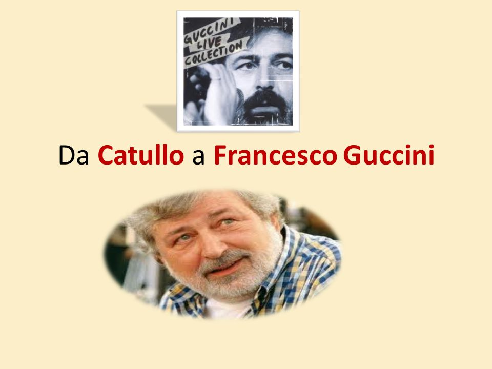 Da Catullo a Francesco Guccini