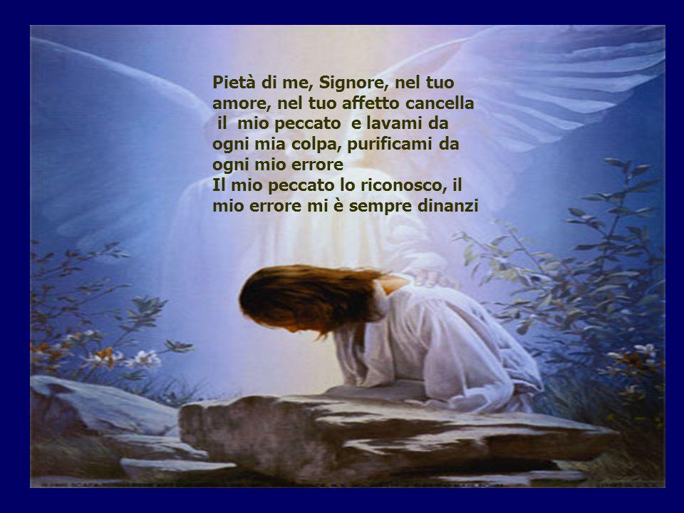 Pietà di me, Signore, nel tuo amore, nel tuo affetto cancella