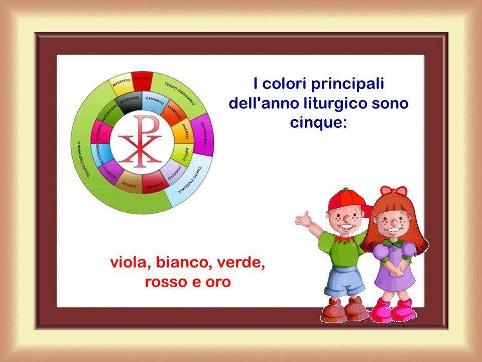 I colori principali dell anno liturgico sono cinque: