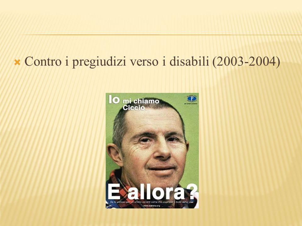 Contro i pregiudizi verso i disabili (2003-2004)